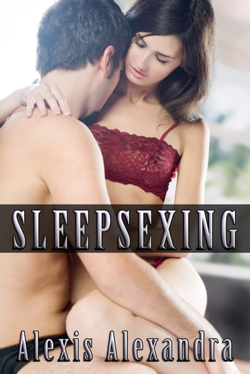 Sleepsexing ebook by Alexis Alexandra