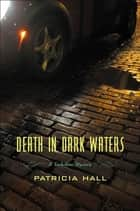 Death in Dark Waters - A Yorkshire Mystery ebook by Patricia Hall
