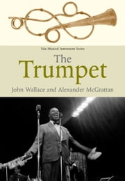 The Trumpet ebook by John Wallace,Alexander McGrattan