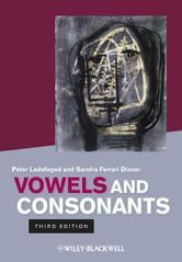 Vowels and Consonants ebook by Peter Ladefoged,Sandra Ferrari Disner
