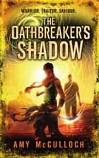 The Oathbreaker's Shadow eBook by Amy McCulloch