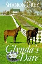 Glynda's Dare ebook by Shanon Grey
