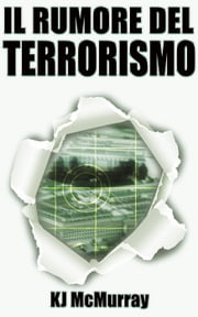 Il Rumore del Terrorismo ebook by Lisa Gibson