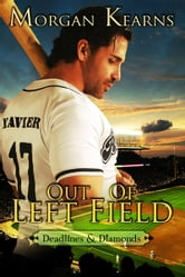 Out of Left Field (Deadlines & Diamonds, #3) ebook by Morgan Kearns