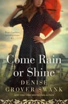 Come Rain or Shine - Rose Gardner Investigations 5 eBook by Denise Grover Swank