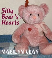 Silly Bear's Hearts ebook by Marilyn Clay