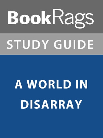 Summary & Study Guide: A World in Disarray ebook by BookRags