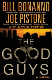 The Good Guys ebook by Bill Bonanno,Joe Pistone,David Fisher