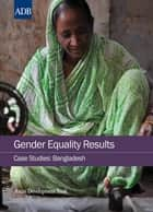 Gender Equality Results Case Studies ebook by Asian Development Bank