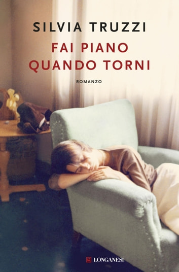 Fai piano quando torni ebook by Silvia Truzzi