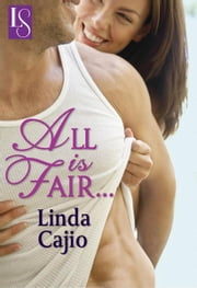 All Is Fair... - A Loveswept Classic Romance ebook by Linda Cajio