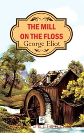 an analysis of writing style in the mill on the floss by george eliot Like other novels by george eliot, the mill on the floss articulates the tension between circumstances  writing style 1 the first  analysis of the.