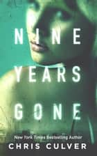 Nine Years Gone Ebook di Chris Culver