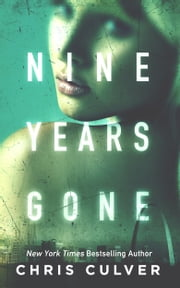 Nine Years Gone ebook by Chris Culver