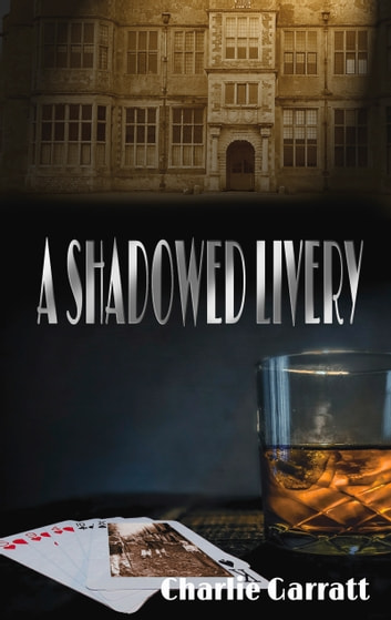 A Shadowed Livery ebook by Charlie Garratt