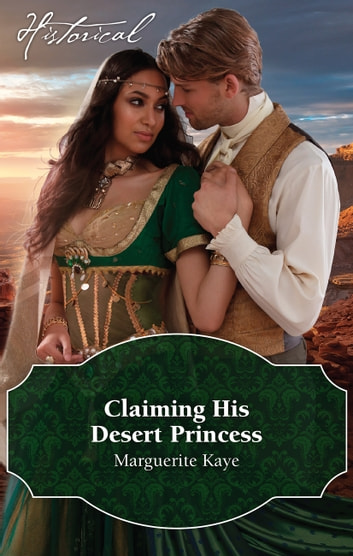 Claiming His Desert Princess ebook by Marguerite Kaye
