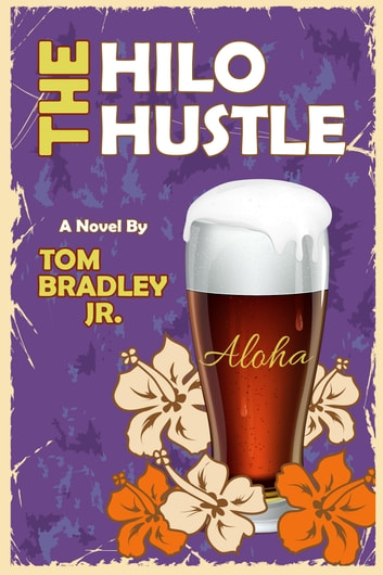 The Hilo Hustle ebook by Tom Bradley Jr.
