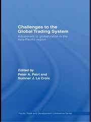 Challenges to the Global Trading System - Adjustment to Globalization in the Asia-Pacific Region ebook by Sumner La Croix,Peter A. Petri