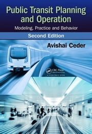Public Transit Planning and Operation: Modeling, Practice and Behavior, Second Edition ebook by Ceder, Avishai