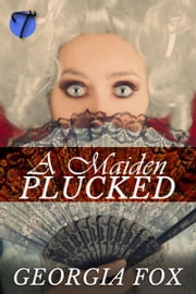 A Maiden Plucked ebook by Georgia Fox