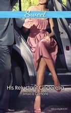 His Reluctant Cinderella ebook by Jessica Gilmore