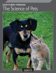 Our Furry Friends - The Science of Pets ebook by Scientific American Editors