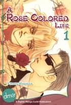 A Rose Colored Life Vol. 2 ebook by Yukari Hashida