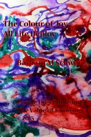 The Colour of Joy All Life Deploy ebook by Barbara M Schwarz