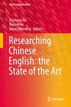 Researching Chinese English: the State of the Art ebook by Zhichang Xu, Deyuan He, David Deterding