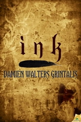 Ink ebook by Damien Walters Grintalis
