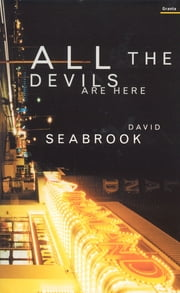 All The Devils Are Here ebook by David Seabrook