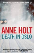 Death in Oslo ebook by Anne Holt