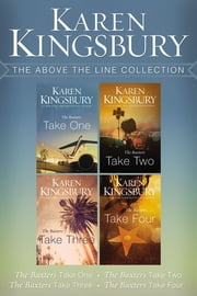 The Above the Line Collection - The Baxters Take One, The Baxters Take Two, The Baxters Take Three, The Baxters Take Four ebook by Karen Kingsbury