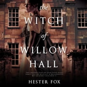 The Witch of Willow Hall audiobook by Hester Fox