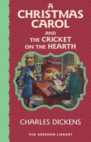 A Christmas Carol and The Cricket on the Hearth ebook by Charles Dickens