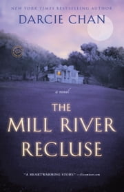 The Mill River Recluse - A Novel ebook by Darcie Chan