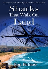 Sharks That Walk On Land ebook by Ron Palmer