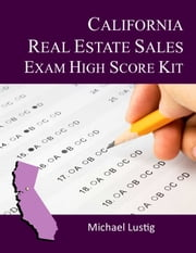 California Real Estate Sales Exam High-Score Kit ebook by Michael Lustig