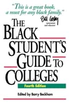 The Black Student's Guide to Colleges ebook by Barry Beckham