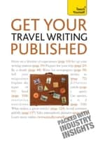 Get Your Travel Writing Published - Perfect your travel writing and share it with the world ebook by Cynthia Dial