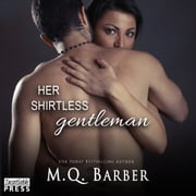 Her Shirtless Gentleman - Gentleman Series, Book 1 audiobook by M.Q. Barber