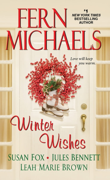 Winter Wishes ebook by Fern Michaels,Susan Fox,Jules Bennett,Leah Marie Brown