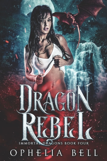 Dragon Rebel ebook by Ophelia Bell