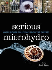 Serious Microhydro ebook by Scott Davis