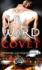 Covet - Number 1 in series ebook by J. R. Ward