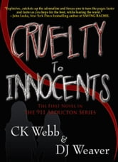 Cruelty to Innocents ebook by CK Webb & DJ Weaver