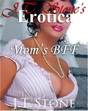 Mom's BFF ebook by J.T. Stone