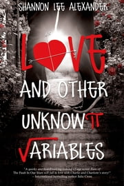 Love and Other Unknown Variables ebook by Shannon Lee Alexander