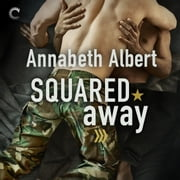 Squared Away audiobook by Annabeth Albert