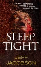 Sleep Tight ebook by Jeff Jacobson